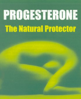 Progesterone ~ The Natural Protector