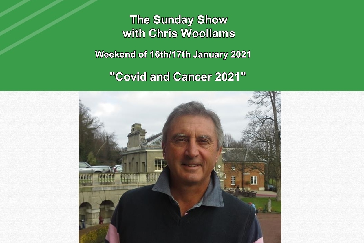 The Sunday Show 1: Covid and Cancer 2021